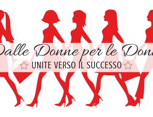 Dalle donne per le donne, unite verso il successo